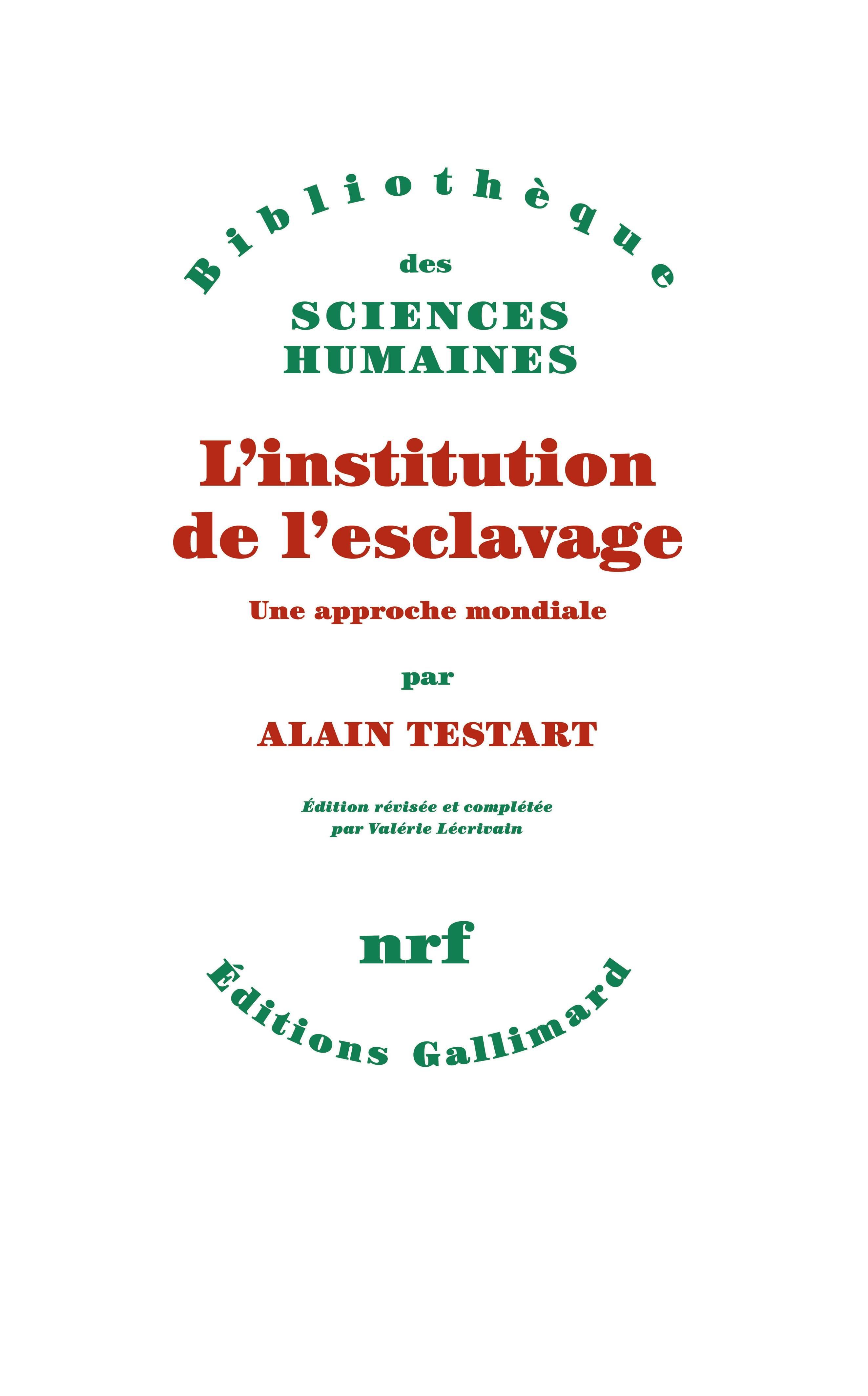 """Résultat de recherche d'images pour """"De l'esclavage (L'institution de l'esclavage par Alain Testart) (Gallimard)"""""""