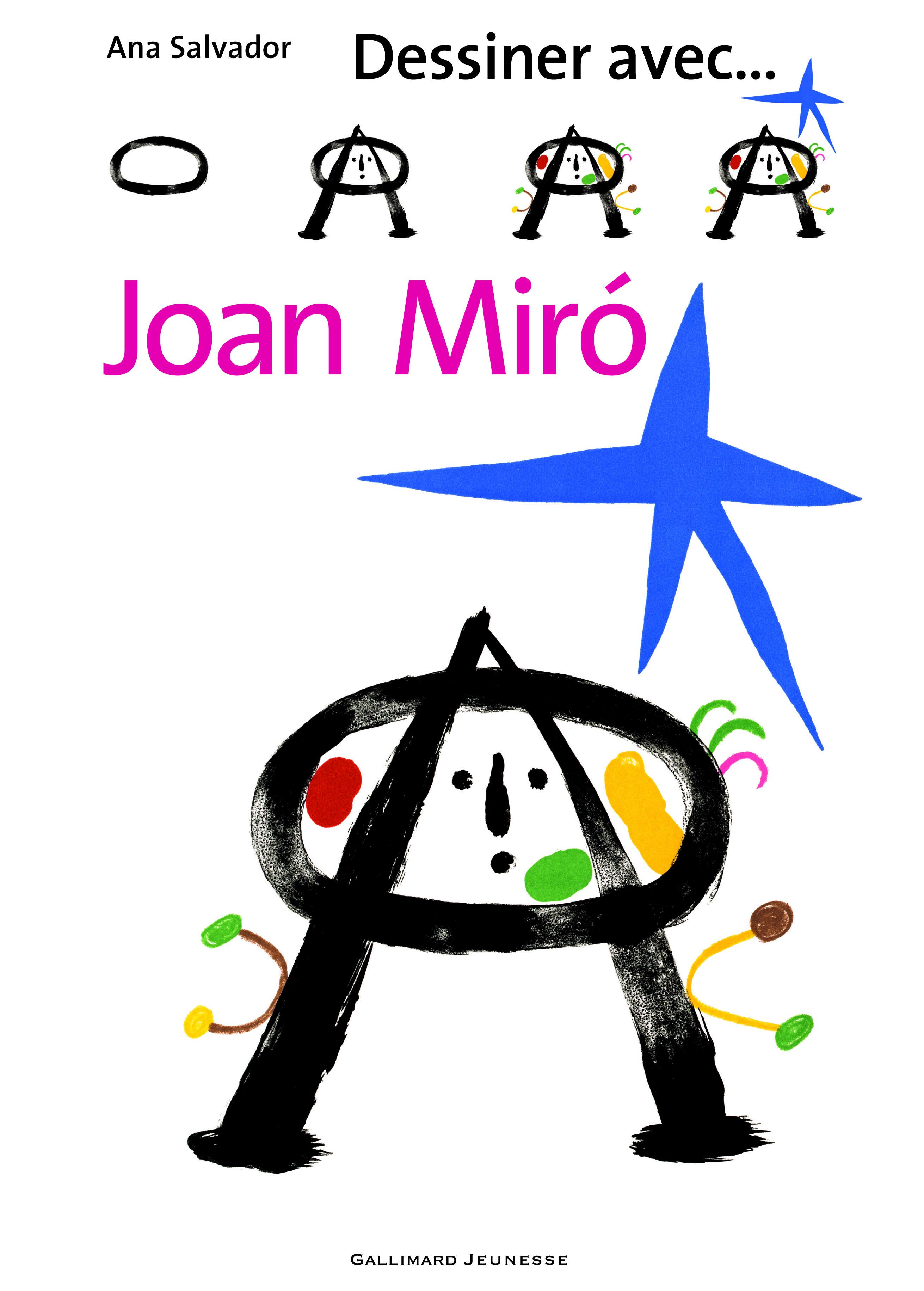 9d192665497 Dessiner avec... Joan Miró - Dessiner avec… - GALLIMARD JEUNESSE ...