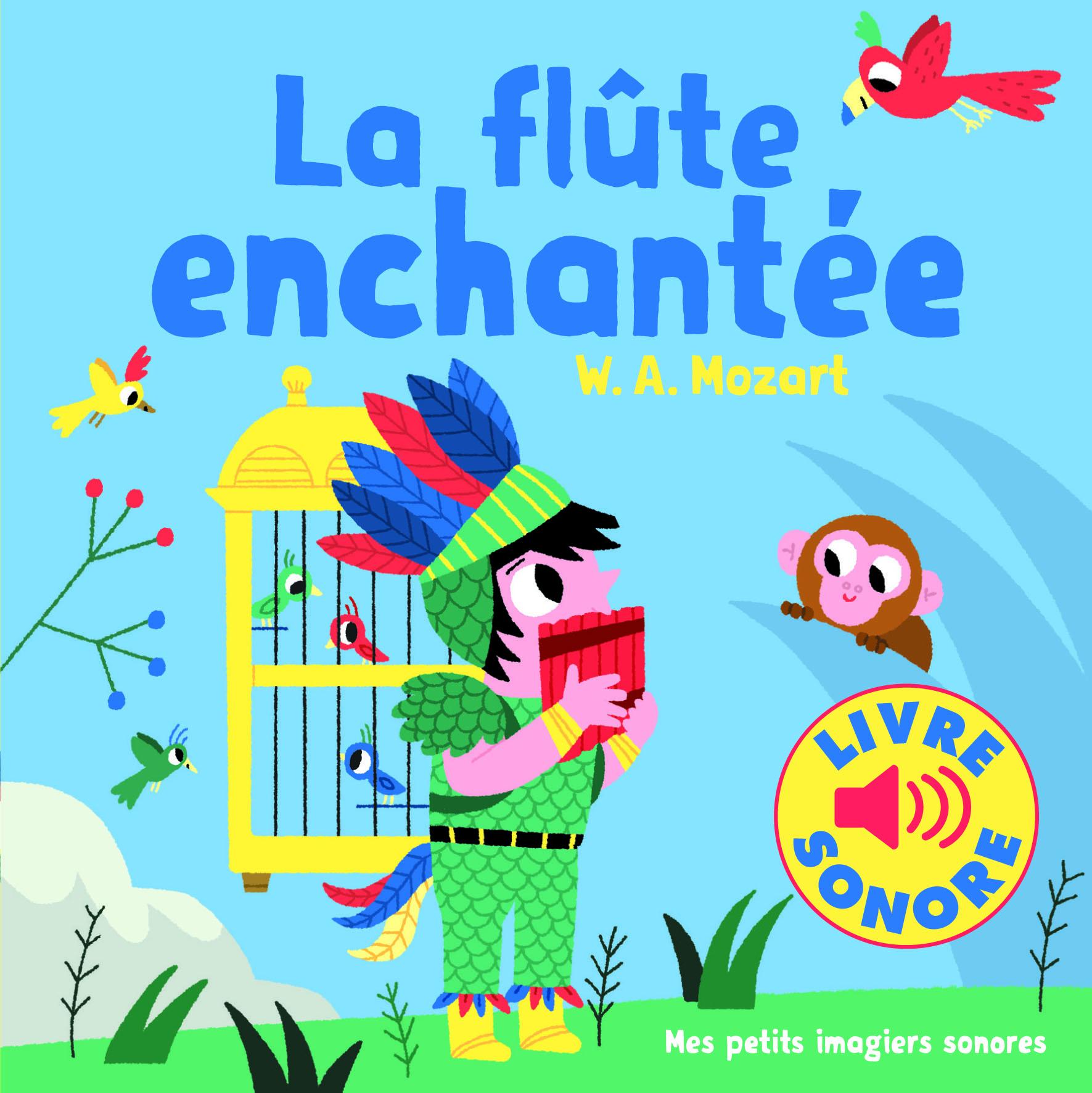 La Flute Enchantee Mes Petits Imagiers Sonores Gallimard