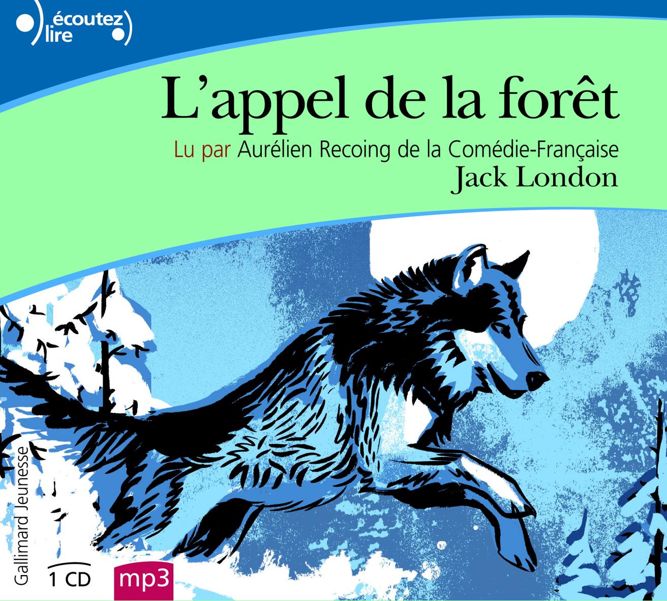 Favori L'appel de la forêt - Écoutez lire - GALLIMARD JEUNESSE - Site  MJ51