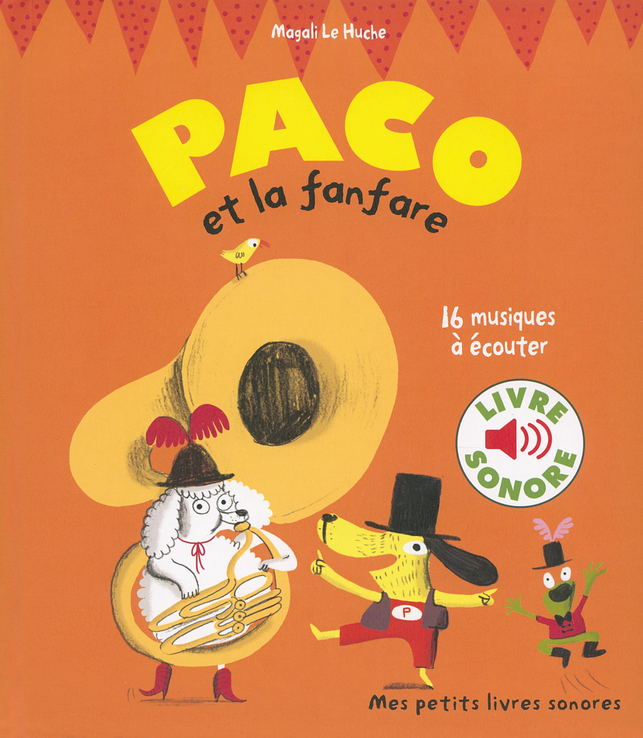 Paco Et La Fanfare Mes Petits Livres Sonores Gallimard