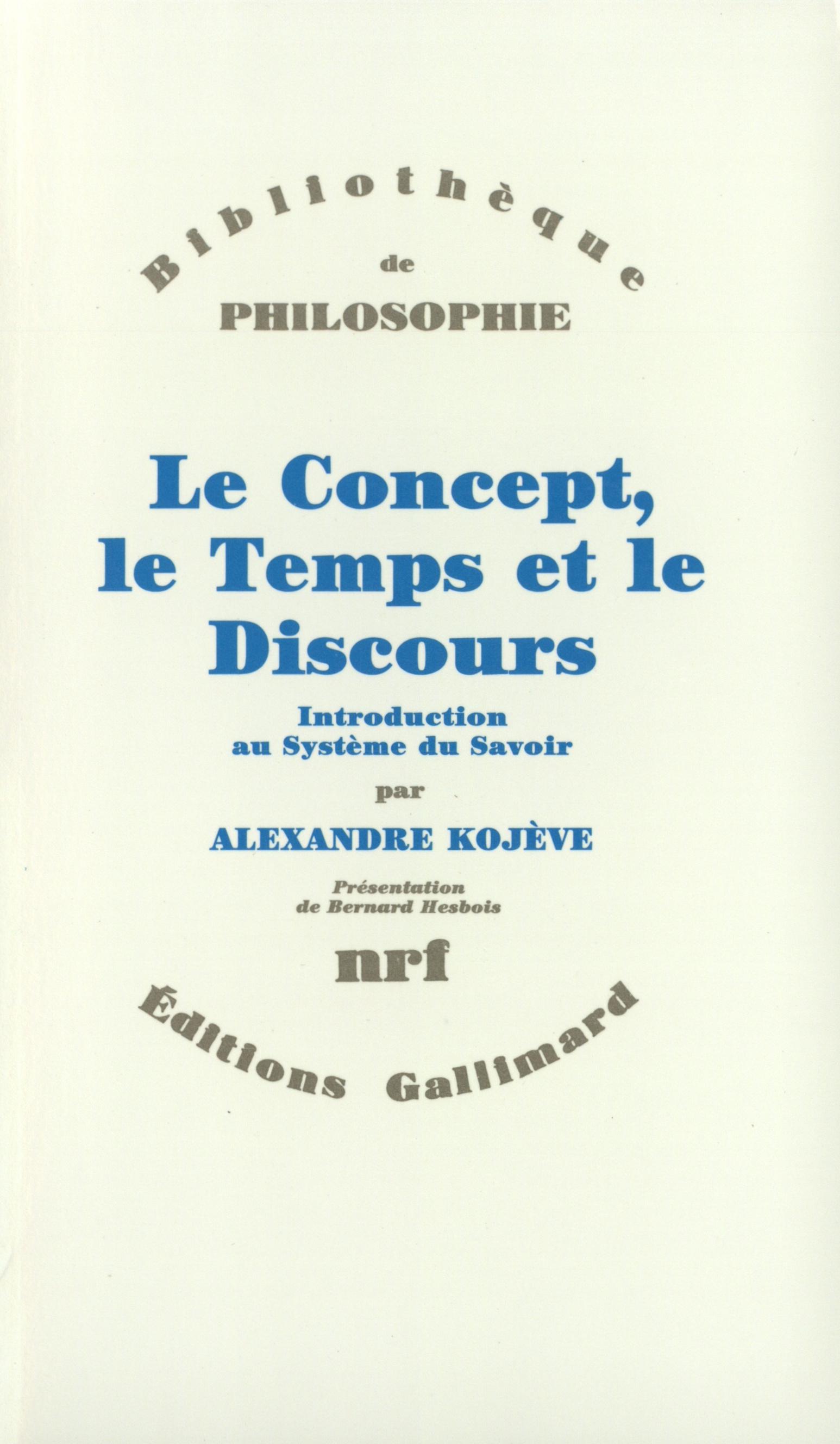 Le Concept Le Temps Et Le Discours Bibliotheque De Philosophie Gallimard Site Gallimard