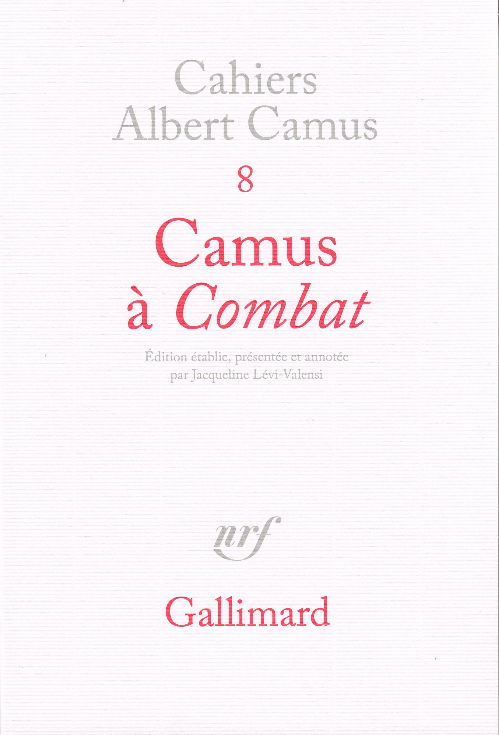 Camus A Combat Cahiers Albert Camus Gallimard Site Gallimard