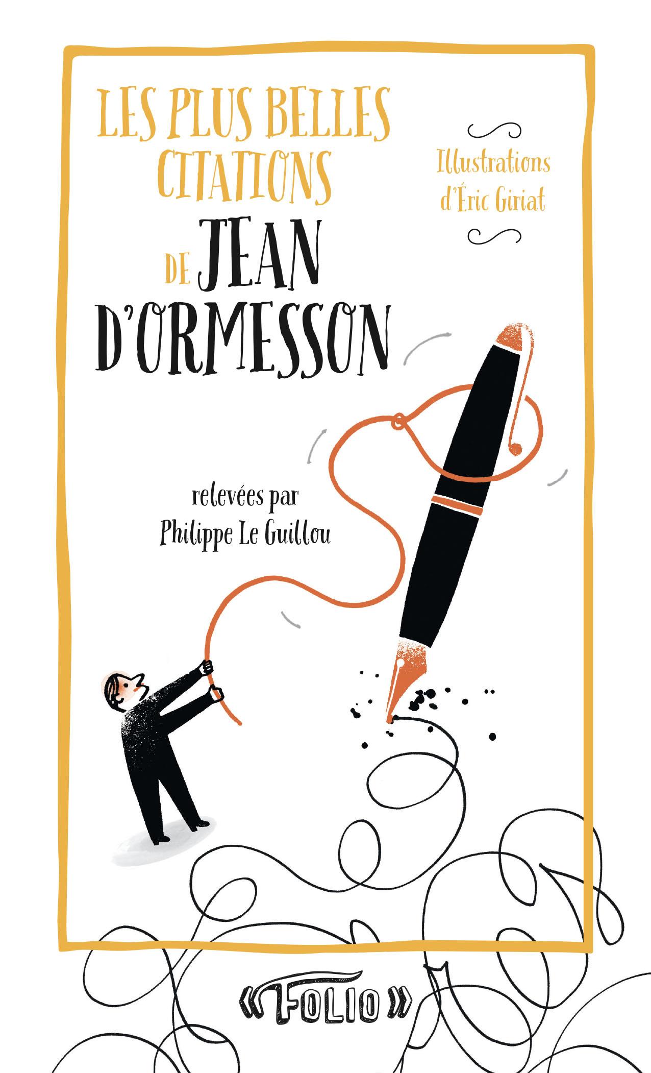 Les Plus Belles Citations De Jean D Ormesson Folio Entre