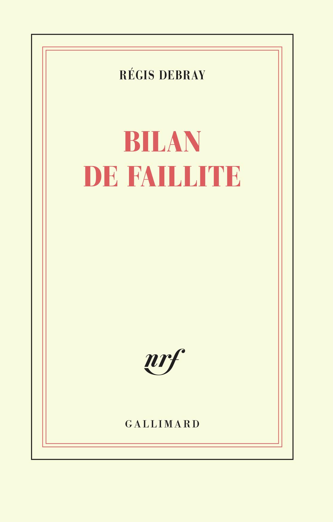 """Résultat de recherche d'images pour """"Régis Debray, Conseils d'un père à son fils (Bilan de faillite) (Gallimard)"""""""""""