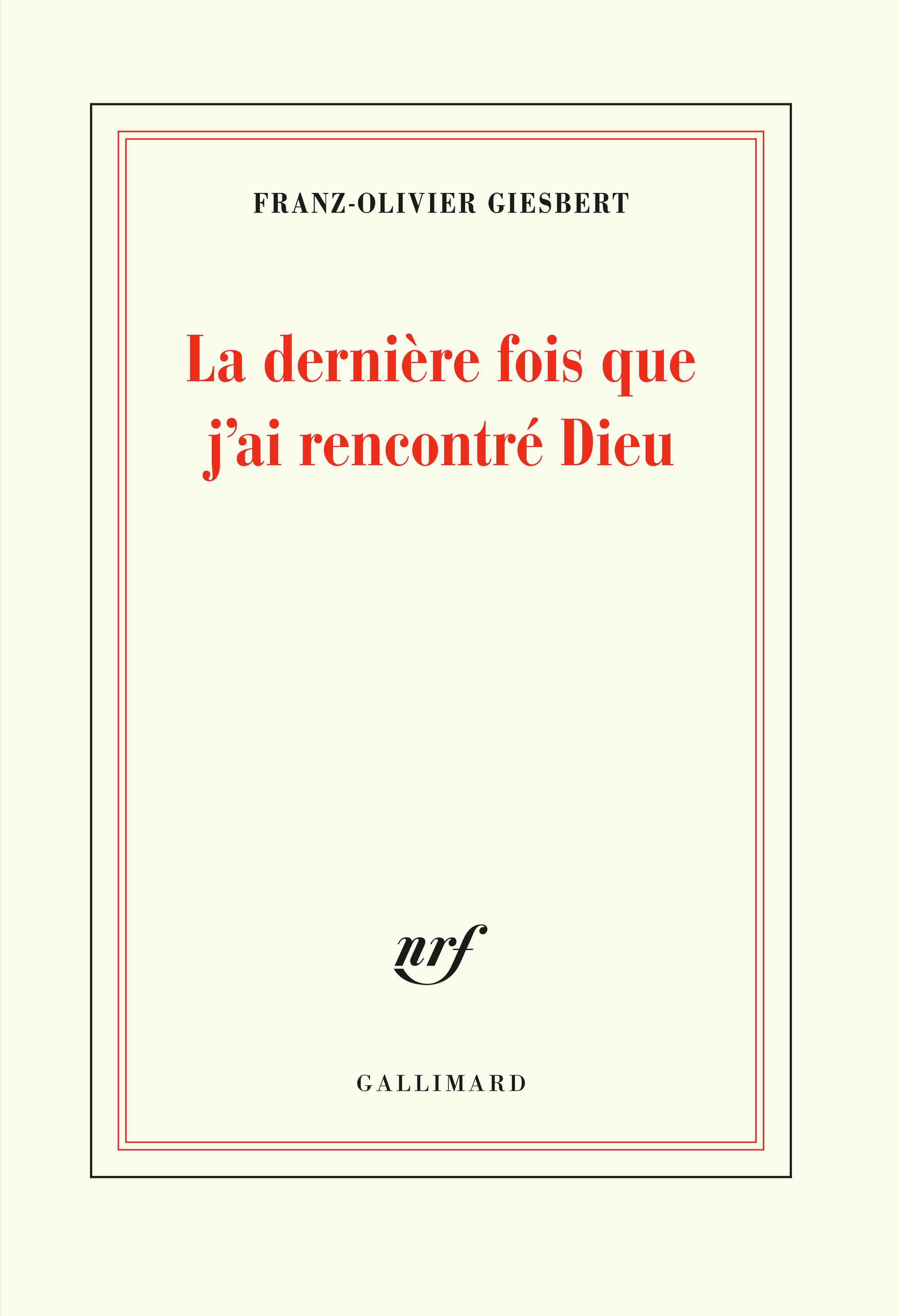 """Résultat de recherche d'images pour """"La dernière fois que j'ai rencontré Dieu de Franz-Olivier Giesbert gallimard"""""""
