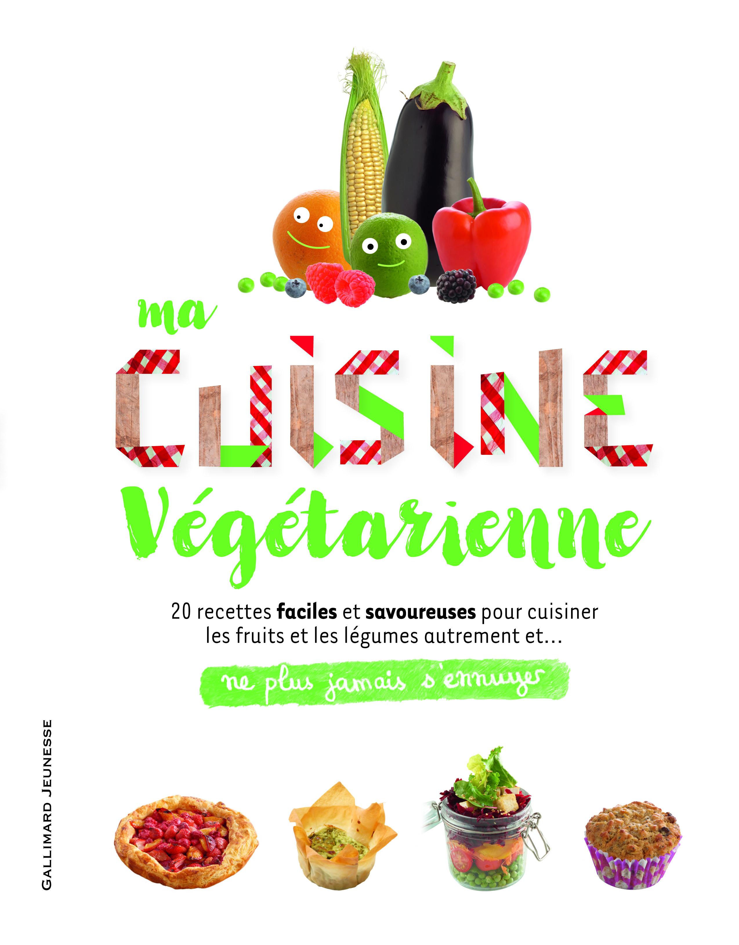 Ma Cuisine Vegetarienne Ne Plus Jamais S Ennuyer Gallimard