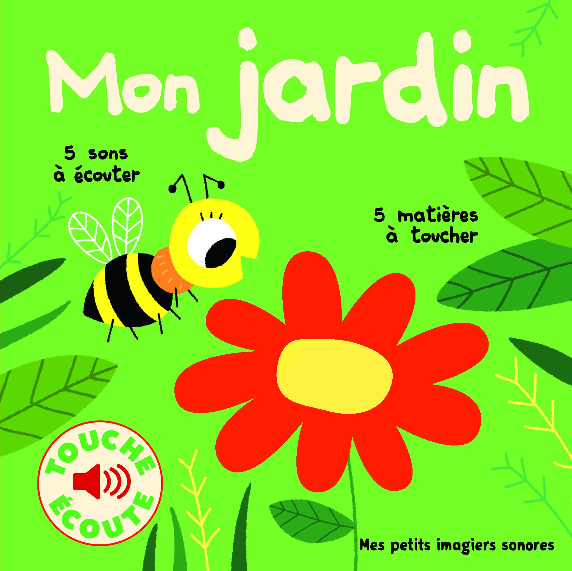 Mon Jardin Touche Et Ecoute Mes Petits Imagiers Sonores
