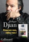 Philippe Djian. Dispersez-vous, ralliez-vous !