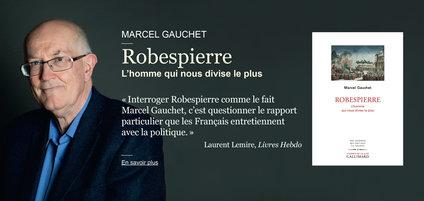 Marcel Gauchet. Robespierre