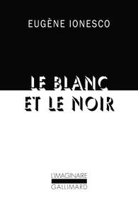 Le Blanc Et Le Noir L Imaginaire Gallimard Site Gallimard