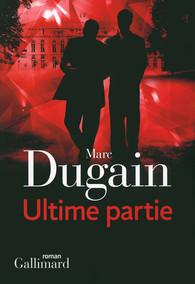 Ultime partie (Trilogie de l'emprise – Tome 3) – Marc Dugain