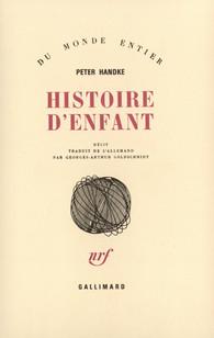 """Résultat de recherche d'images pour """"Peter Handke et son Histoire d'enfant (Gallimard)"""""""