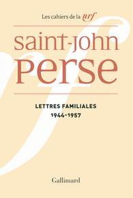 lettres familiales saint john perse les cahiers de la nrf gallimard site gallimard. Black Bedroom Furniture Sets. Home Design Ideas