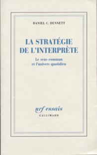 Daniel C. Dennett - La Stratégie de l'Interprète. Le Sens Commun et l'Univers Quotidien