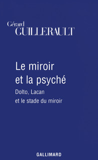 Le miroir et la psych fran oise dolto gallimard for Le stade du miroir