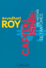 [La Chine, l'Inde, et le prétendu «libéralisme»] Bruno Guigue: «La fable du libéralisme qui sauve le monde» & Arundhati Roy: «Capitalisme: une histoire de fantômes»