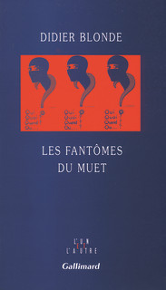 Les fantômes du muet   Blonde, Didier (1953-....). Auteur