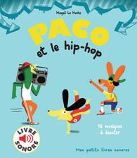 Paco Et Le Hip Hop Mes Petits Livres Sonores Gallimard