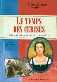 Le temps des cerises - Mon Histoire - GALLIMARD JEUNESSE - Site Gallimard