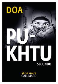 DOA - Pukhtu. Secundo (Série noir Gallimard 2016)