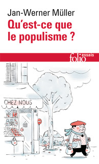 Qu Est Ce Que Le Populisme Folio Essais Folio Gallimard