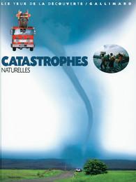 Catastrophes naturelles nature et animaux les yeux de la d couverte gal - Nature et decouverte catalogue ...