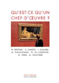 Qu Est Ce Qu Un Chef D œuvre Art Et Artistes Gallimard Site