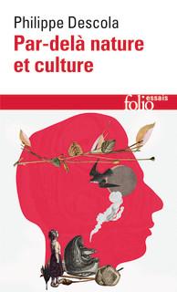 Philippe Descola - Par-delà Nature et Culture
