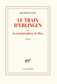 Le Train d'Erlingen : ou La Métamorphose de Dieu