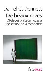 Daniel C. Dennett - De Beaux Reves, Obstacles Philosophiques à une Science de la Conscience